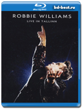 Robbie Williams: Live in Tallinn (Blu-ray, блю-рей)
