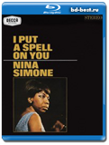 Nina Simone - I Put A Spell On You (1965) / Vocal Jazz / 2013 / Hi-Res / Blu-Ray Audio