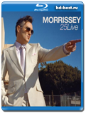 Morrissey 25 Live - Rock, Alternative, Indie 2013 (Blu-ray, блю-рей)