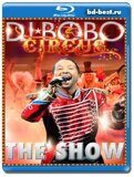 DJ Bobo: Circus - The Show  (Blu-ray,блю-рей)