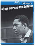 John Coltrane: A Love Supreme (Blu-ray, блю-рей)  AUDIO