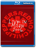 Red Hot Chili Peppers: Live in Milan 2006 / 2014  (Blu-ray, блю-рей)