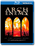 Arch Enemy: As The Stages Burn! (Blu-ray,блю-рей)