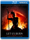 Within Temptation: Let Us Burn – Elements & Hydra Live in Concert  (Blu-ray,...
