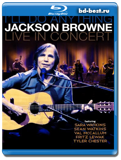 Jackson Browne: I'll Do Anything - Live In Concert - Rock, Folk, Country Rock 2012