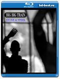Big Big Train: Stone & Steel  (Blu-ray, блю-рей)