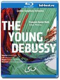 The Young Debussy: London Symphony Orchestra (Blu-ray,блю-рей)