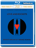 Love And Rockets Seventh Dream Of Teenage Heaven (Blu-ray audio,блю-рей аудио)