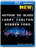 Autour Du Blues Meets Larry Carlton & Guest Robben Ford: New Morning:The Paris Concert