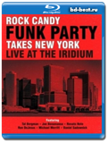 Rock Candy Funk Party - Takes New York: Live At the Iridium Jazz Club In New York