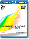 Goldberg Variations Acoustica 3D (Blu-ray, блю-рей)
