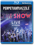 Perpetuum Jazzile: The Show, Live in Arena  (Blu-ray, блю-рей)