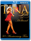 Tina Turner: 50 Anniversary Tour – Live in Holland  (Blu-ray, блю-рей)