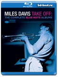 Miles Davis – Take Off: The Complete Blue Note Albums (Blu-ray, блю-рей)  AUDIO