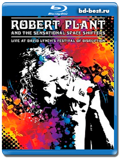 Robert Plant and The Sensational Space Shifters - Live at David Lynch's Festival of...