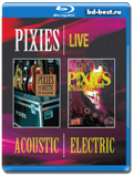 The Pixies: Acoustic & Electric Live