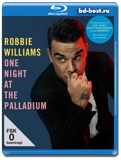 Robbie Williams - One Night At The Palladium (Blu-ray, блю-рей)